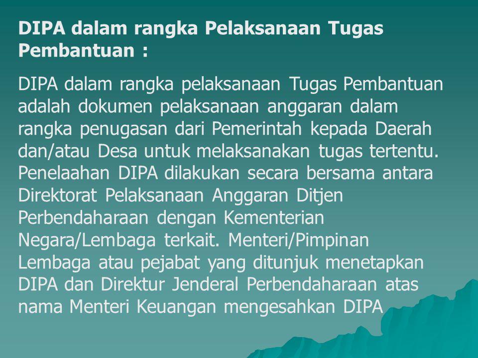 DIPA dalam rangka Pelaksanaan Tugas Pembantuan :