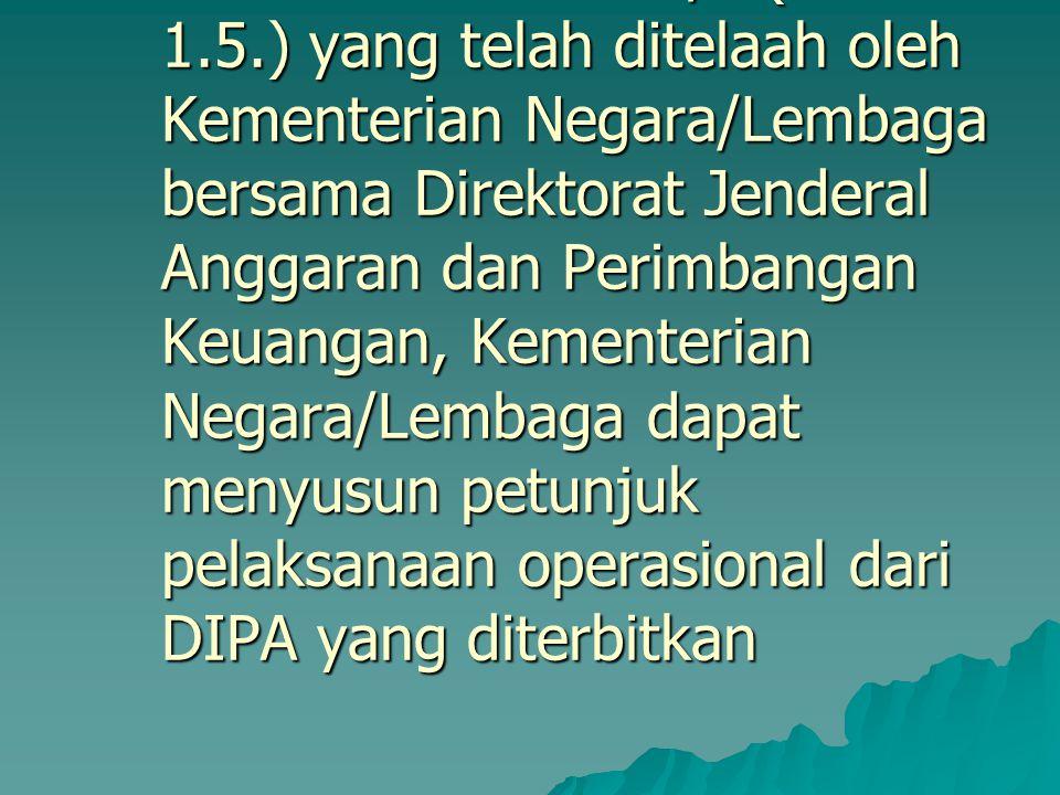 1. Penerbitan Petunjuk Pelaksanaan DIPA Berdasarkan RKA-K/L (Format 1