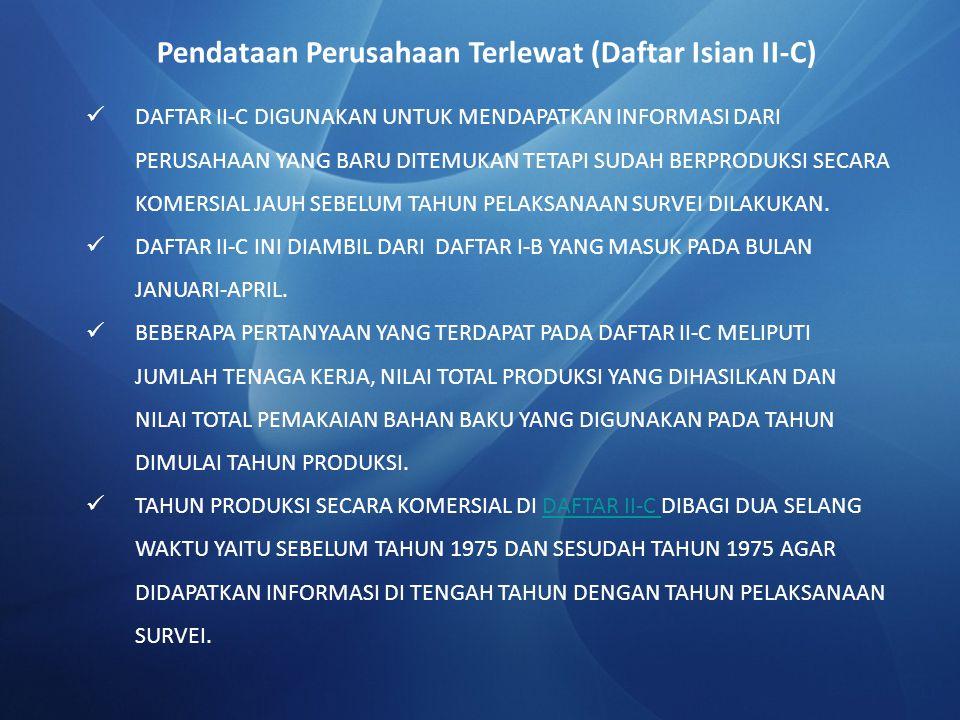 Pendataan Perusahaan Terlewat (Daftar Isian II-C)