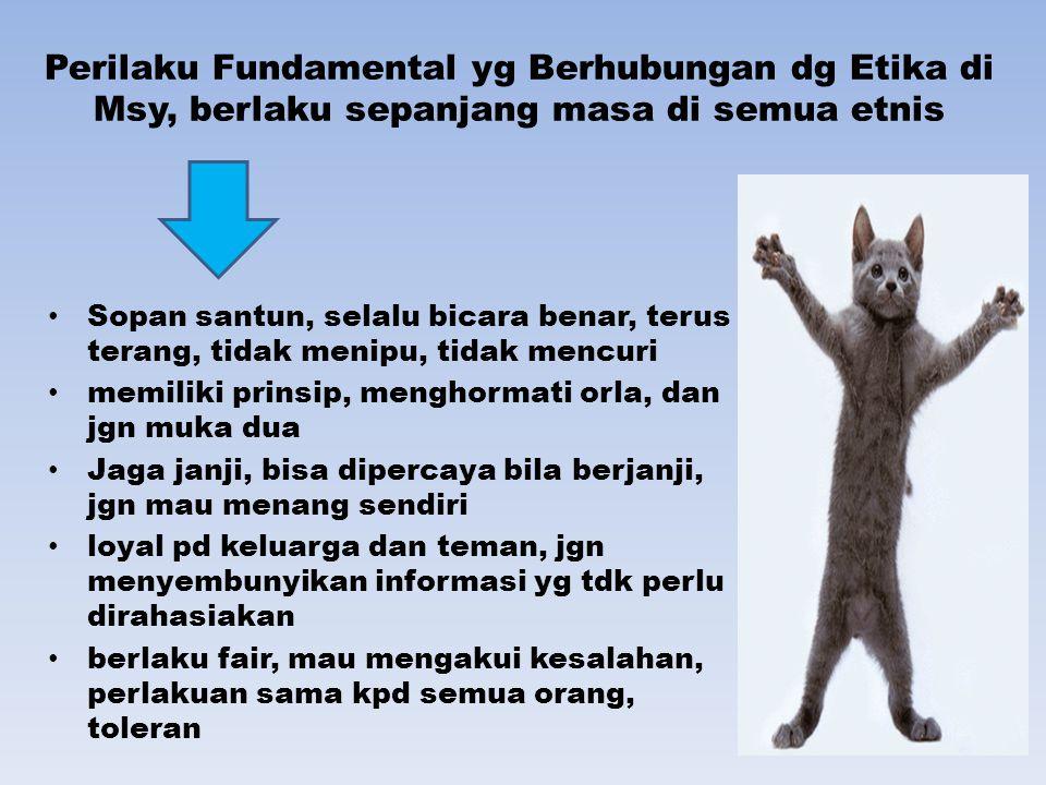 Perilaku Fundamental yg Berhubungan dg Etika di Msy, berlaku sepanjang masa di semua etnis