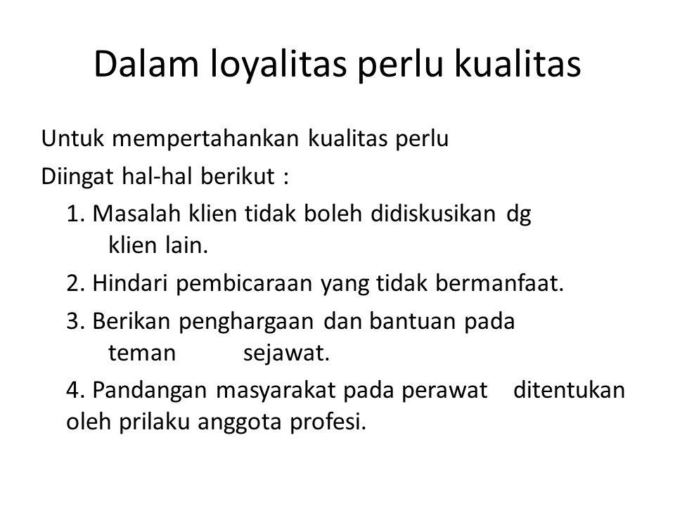Dalam loyalitas perlu kualitas