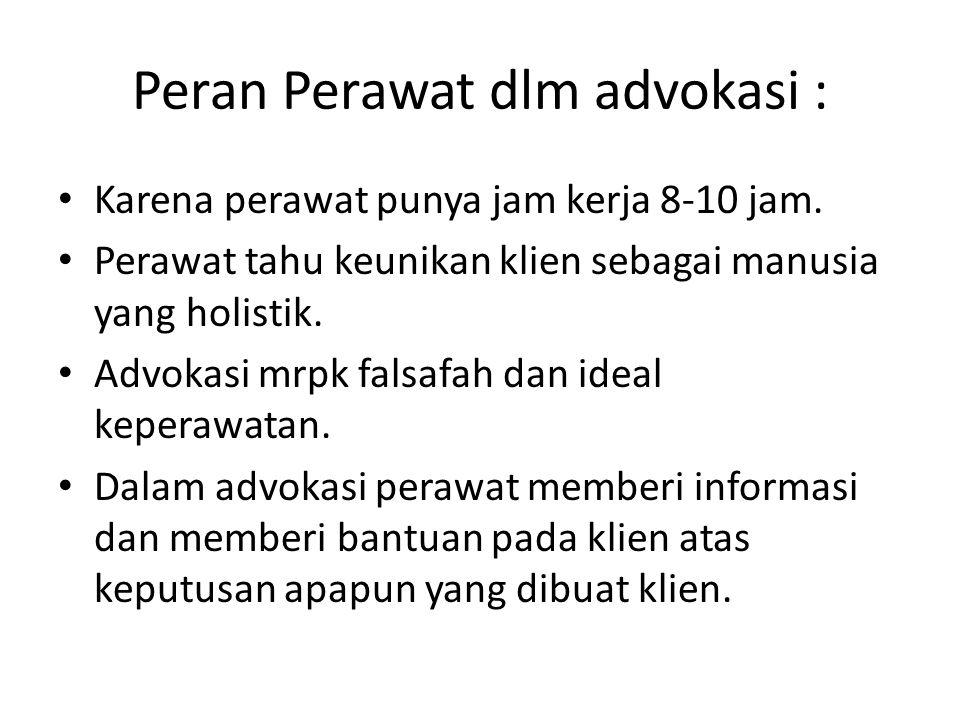 Peran Perawat dlm advokasi :