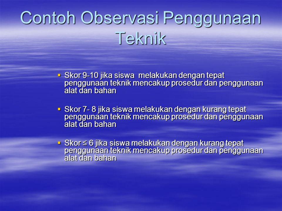 Contoh Observasi Penggunaan Teknik