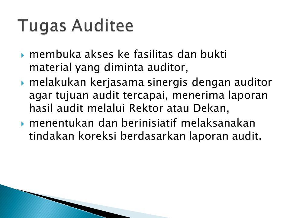 Tugas Auditee membuka akses ke fasilitas dan bukti material yang diminta auditor,