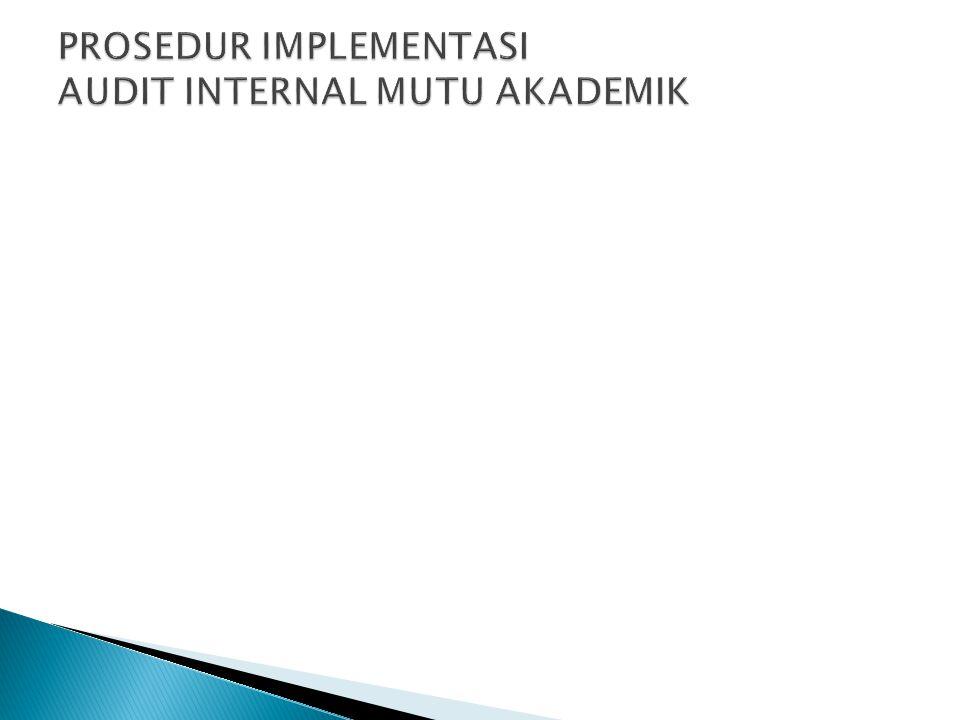 PROSEDUR IMPLEMENTASI AUDIT INTERNAL MUTU AKADEMIK