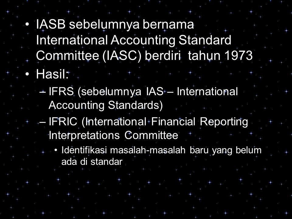 IASB sebelumnya bernama International Accounting Standard Committee (IASC) berdiri tahun 1973