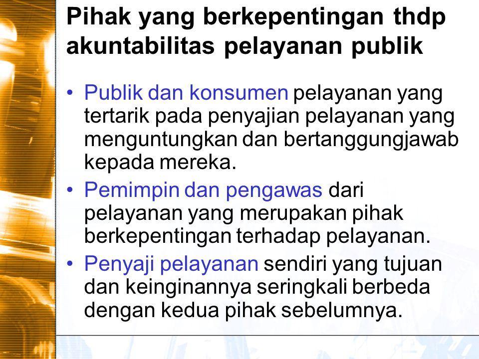 Pihak yang berkepentingan thdp akuntabilitas pelayanan publik