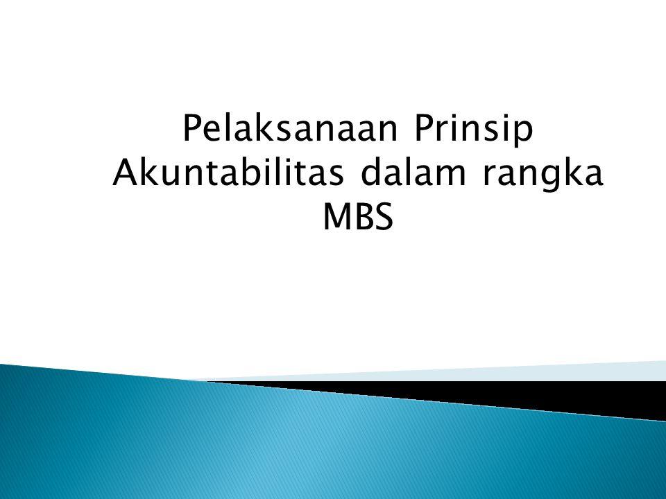 Pelaksanaan Prinsip Akuntabilitas dalam rangka MBS