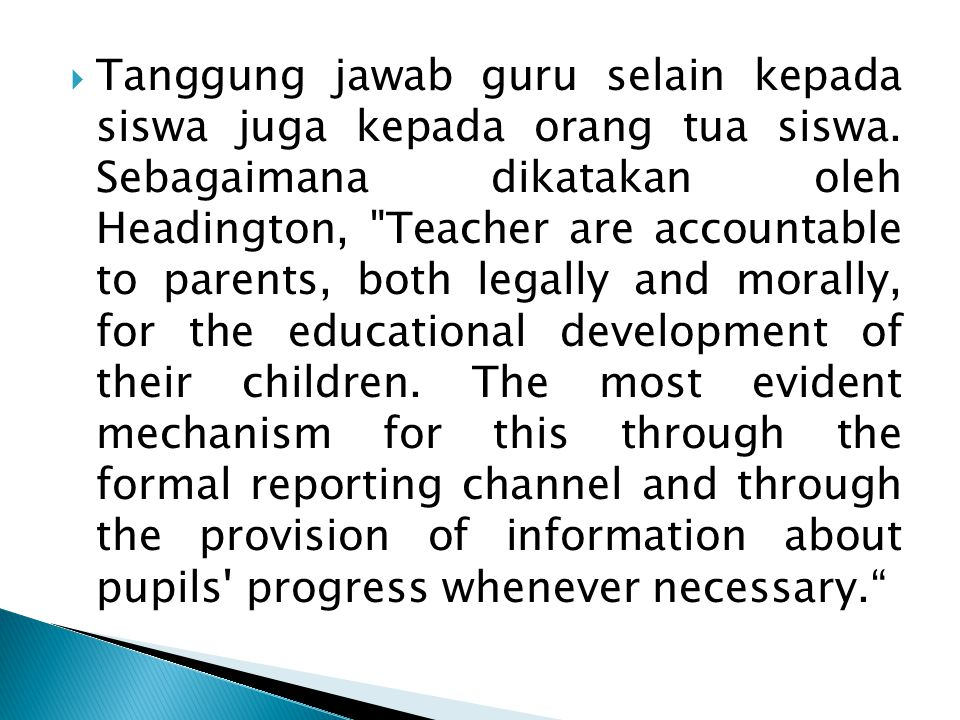 Tanggung jawab guru selain kepada siswa juga kepada orang tua siswa