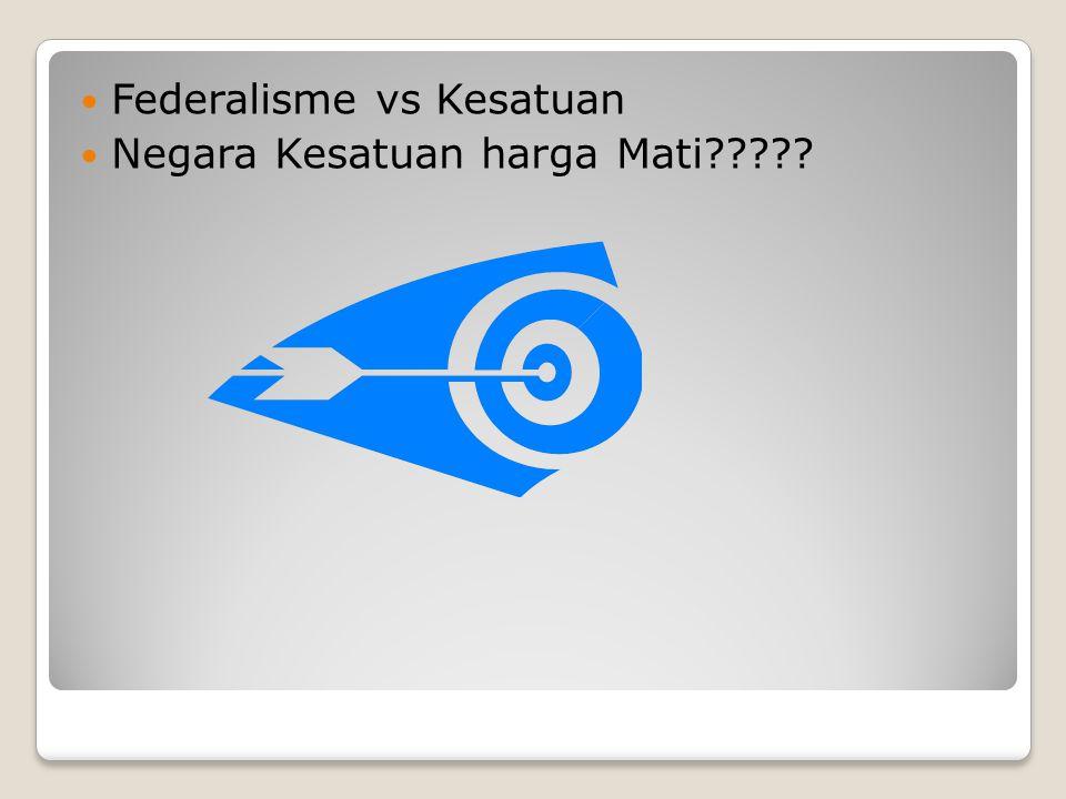 Federalisme vs Kesatuan