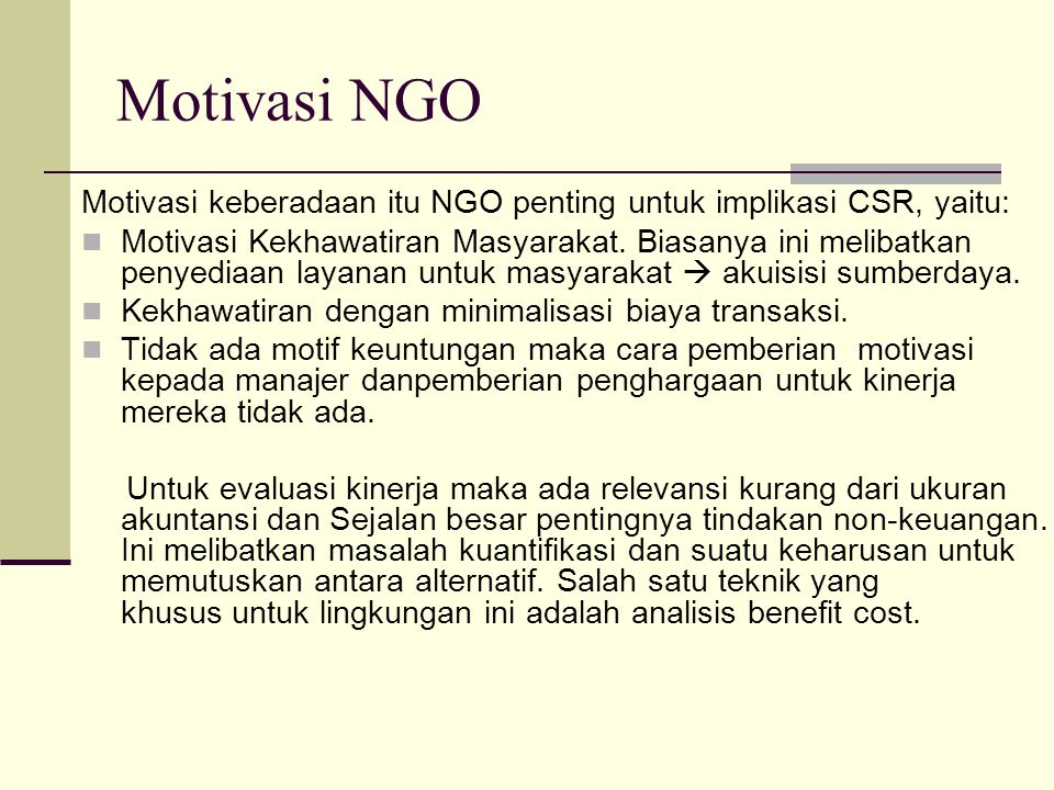 Motivasi NGO Motivasi keberadaan itu NGO penting untuk implikasi CSR, yaitu:
