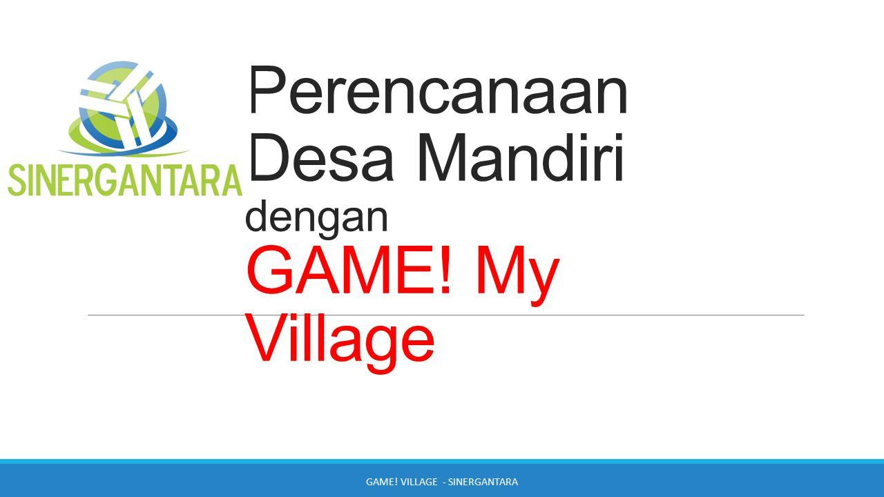 Perencanaan Desa Mandiri dengan GAME! My Village