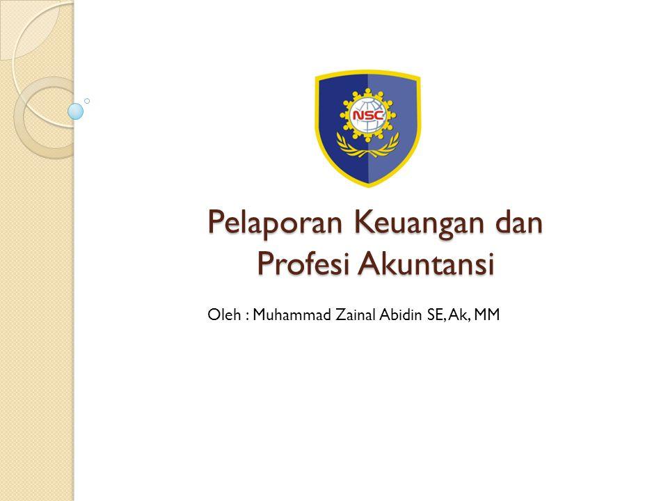 Pelaporan Keuangan dan Profesi Akuntansi