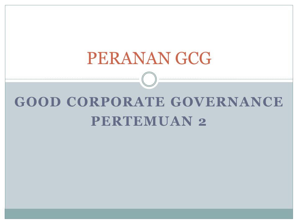 GOOD CORPORATE GOVERNANCE PERTEMUAN 2