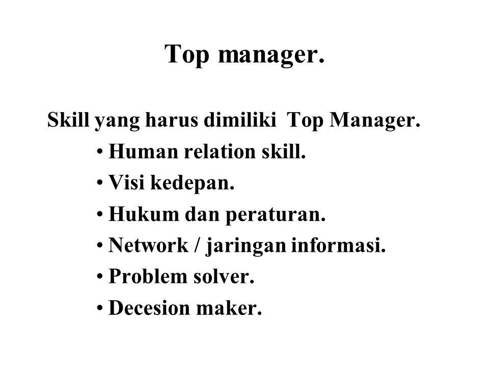 Top manager. Skill yang harus dimiliki Top Manager.