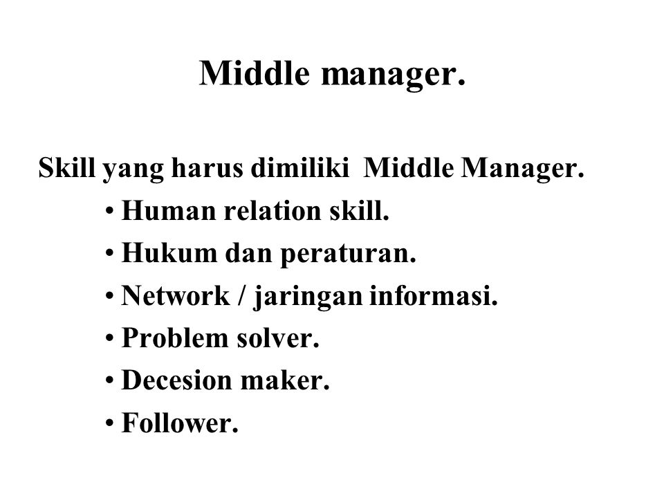 Middle manager. Skill yang harus dimiliki Middle Manager.