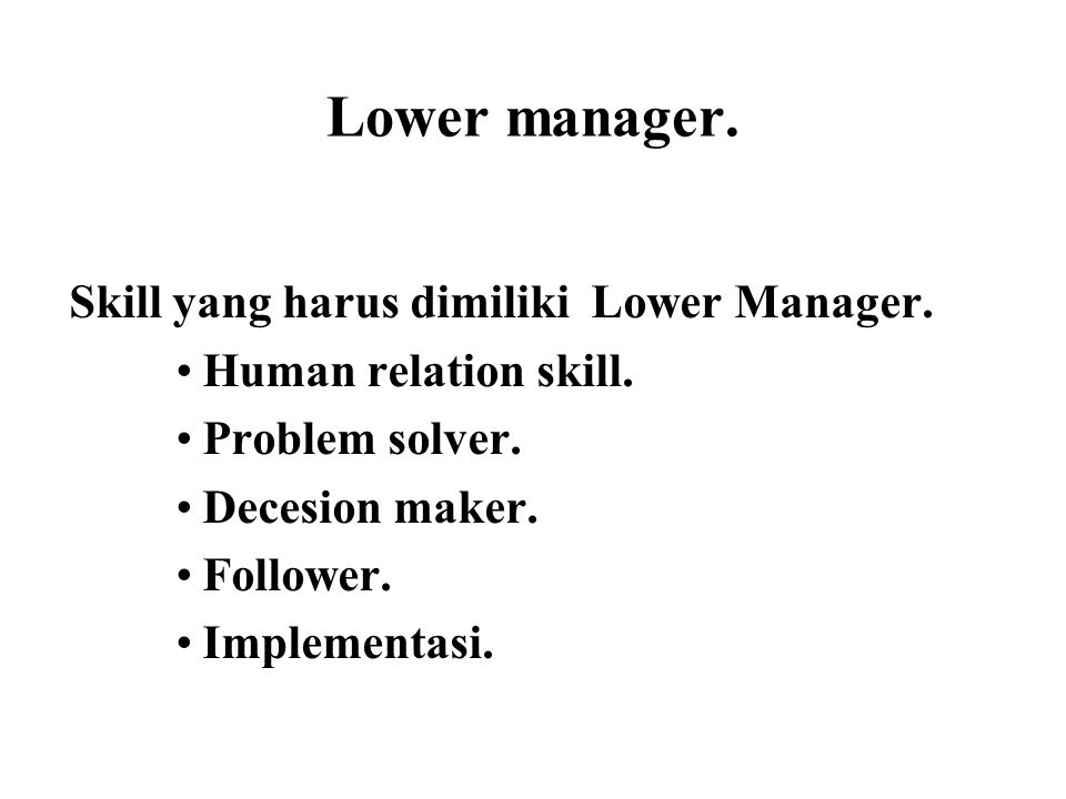 Lower manager. Skill yang harus dimiliki Lower Manager.