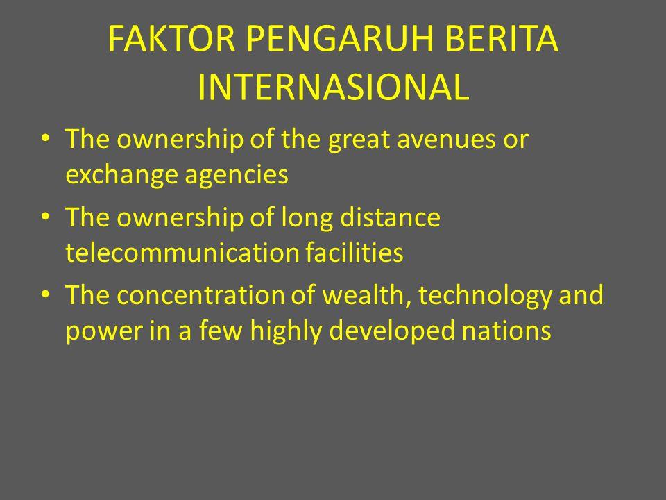 FAKTOR PENGARUH BERITA INTERNASIONAL