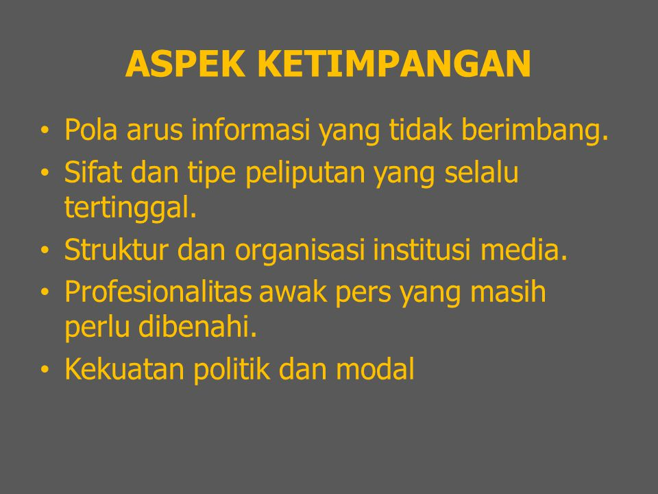 ASPEK KETIMPANGAN Pola arus informasi yang tidak berimbang.