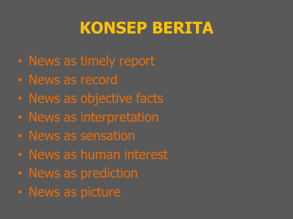 KONSEP BERITA News as timely report News as record