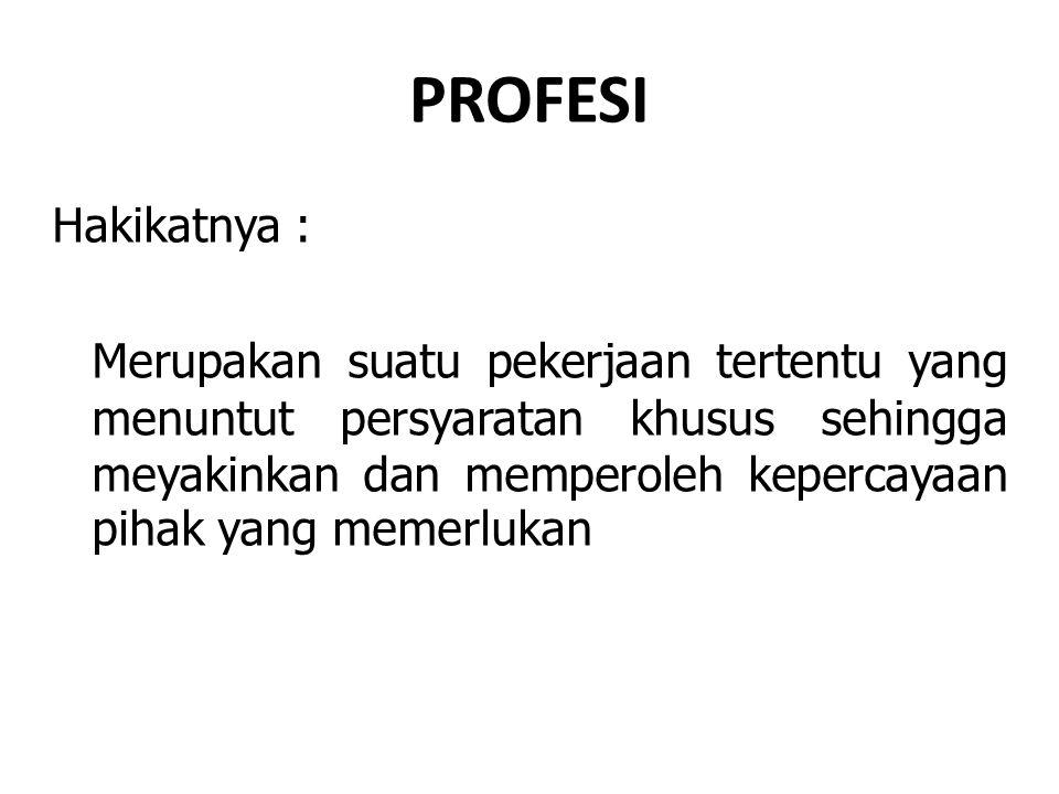 PROFESI Hakikatnya :