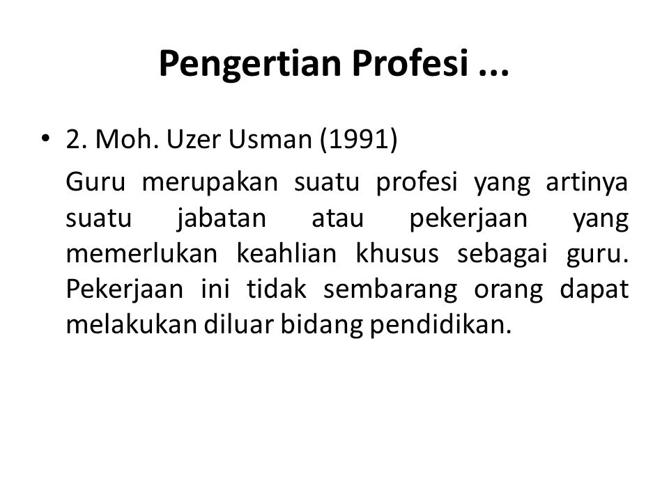 Pengertian Profesi ... 2. Moh. Uzer Usman (1991)