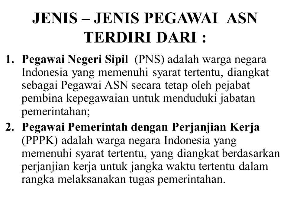 JENIS – JENIS PEGAWAI ASN TERDIRI DARI :