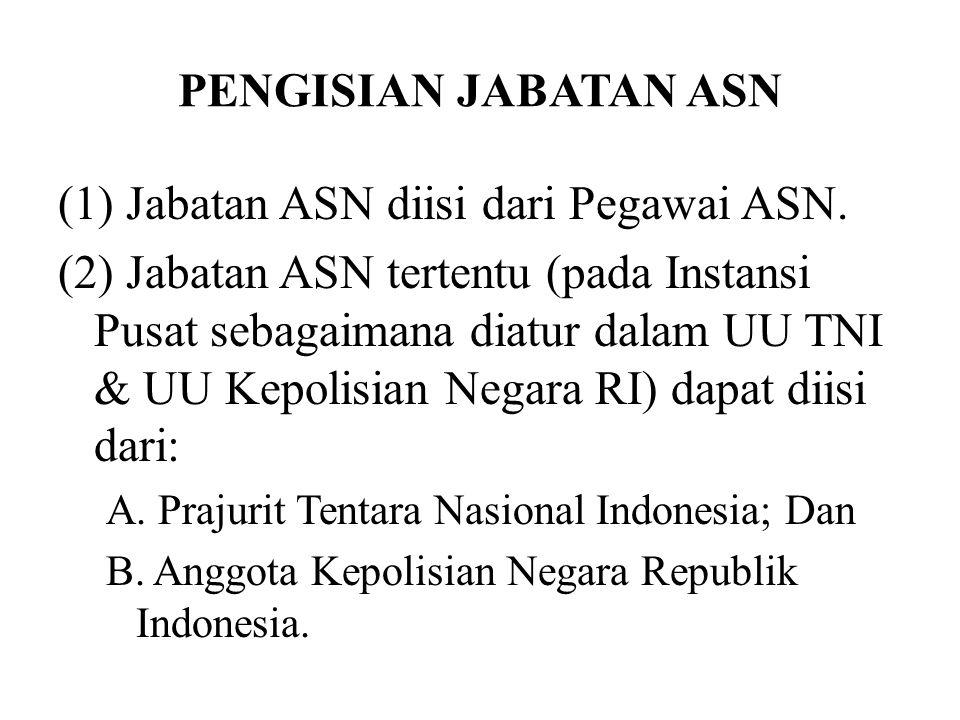 (1) Jabatan ASN diisi dari Pegawai ASN.