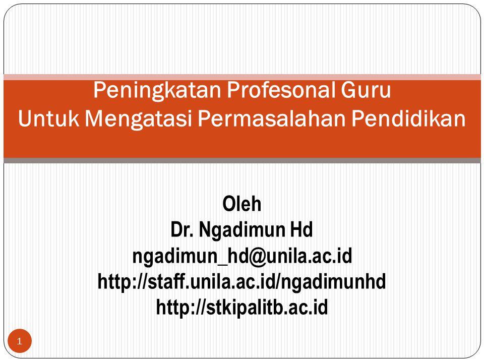 Peningkatan Profesonal Guru Untuk Mengatasi Permasalahan Pendidikan Oleh Dr.