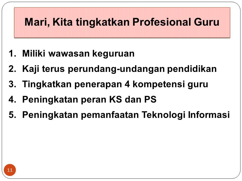 Mari, Kita tingkatkan Profesional Guru