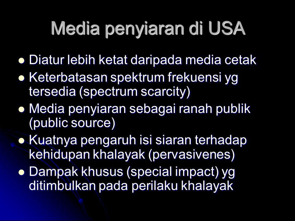 Media penyiaran di USA Diatur lebih ketat daripada media cetak