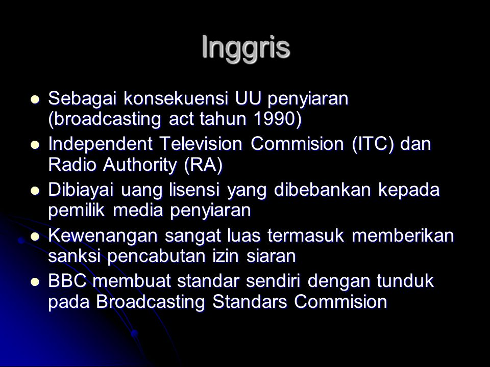 Inggris Sebagai konsekuensi UU penyiaran (broadcasting act tahun 1990)