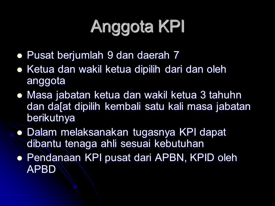 Anggota KPI Pusat berjumlah 9 dan daerah 7