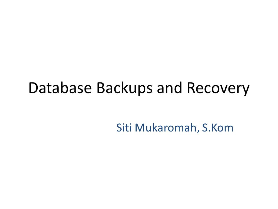 Database Backups and Recovery