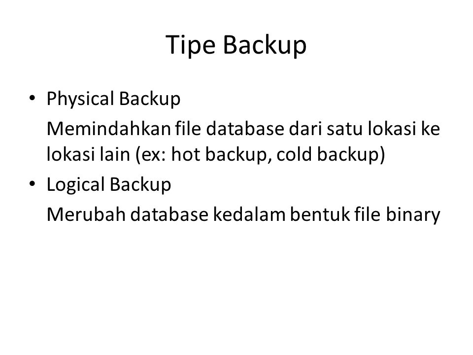 Tipe Backup Physical Backup