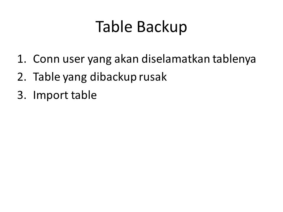Table Backup Conn user yang akan diselamatkan tablenya