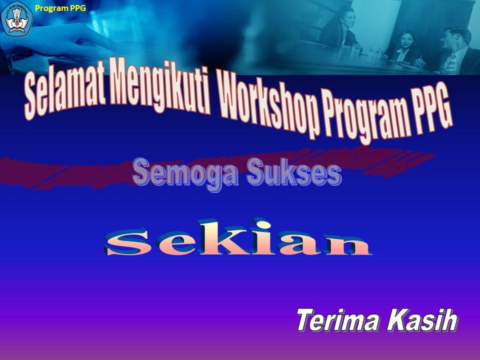 Selamat Mengikuti Workshop Program PPG