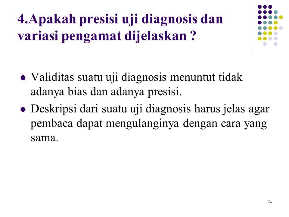 4.Apakah presisi uji diagnosis dan variasi pengamat dijelaskan