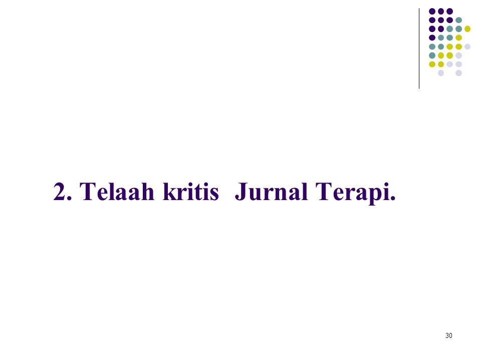 2. Telaah kritis Jurnal Terapi.