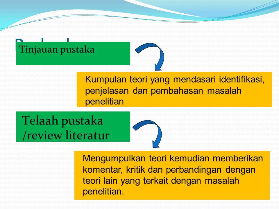 Perbedaan Telaah pustaka /review literatur Tinjauan pustaka