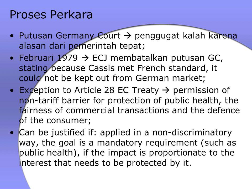 Proses Perkara Putusan Germany Court  penggugat kalah karena alasan dari pemerintah tepat;
