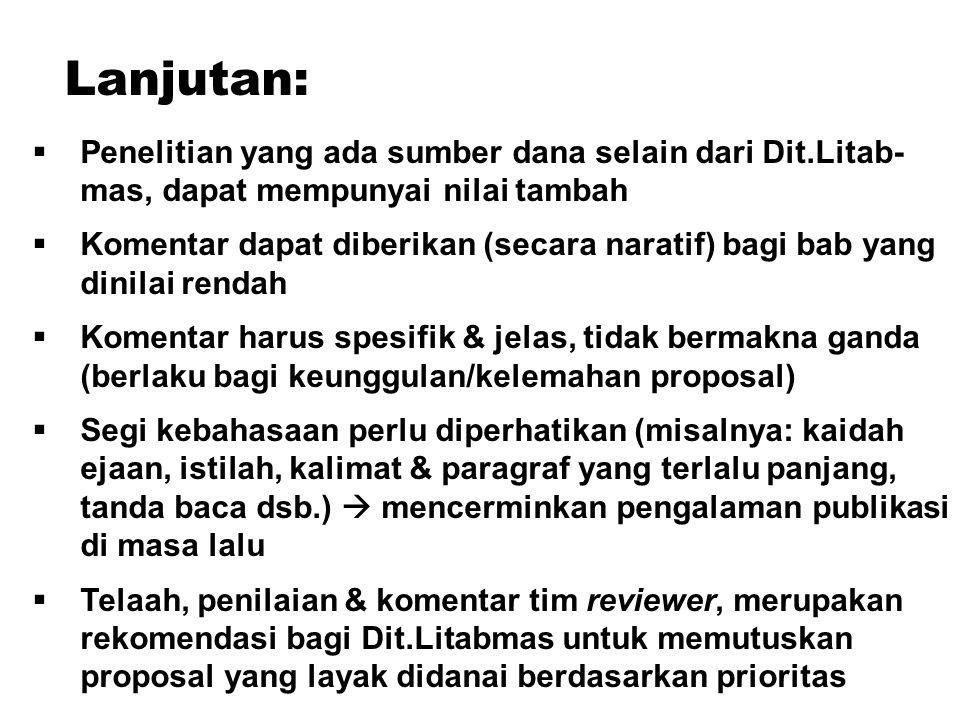 Lanjutan: Penelitian yang ada sumber dana selain dari Dit.Litab- mas, dapat mempunyai nilai tambah.