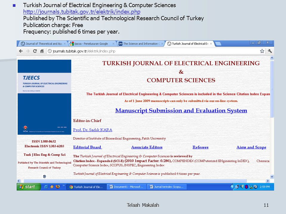 Turkish Journal of Electrical Engineering & Computer Sciences   Published by The Scientific and Technological Research Council of Turkey Publication charge: Free Frequency: published 6 times per year.