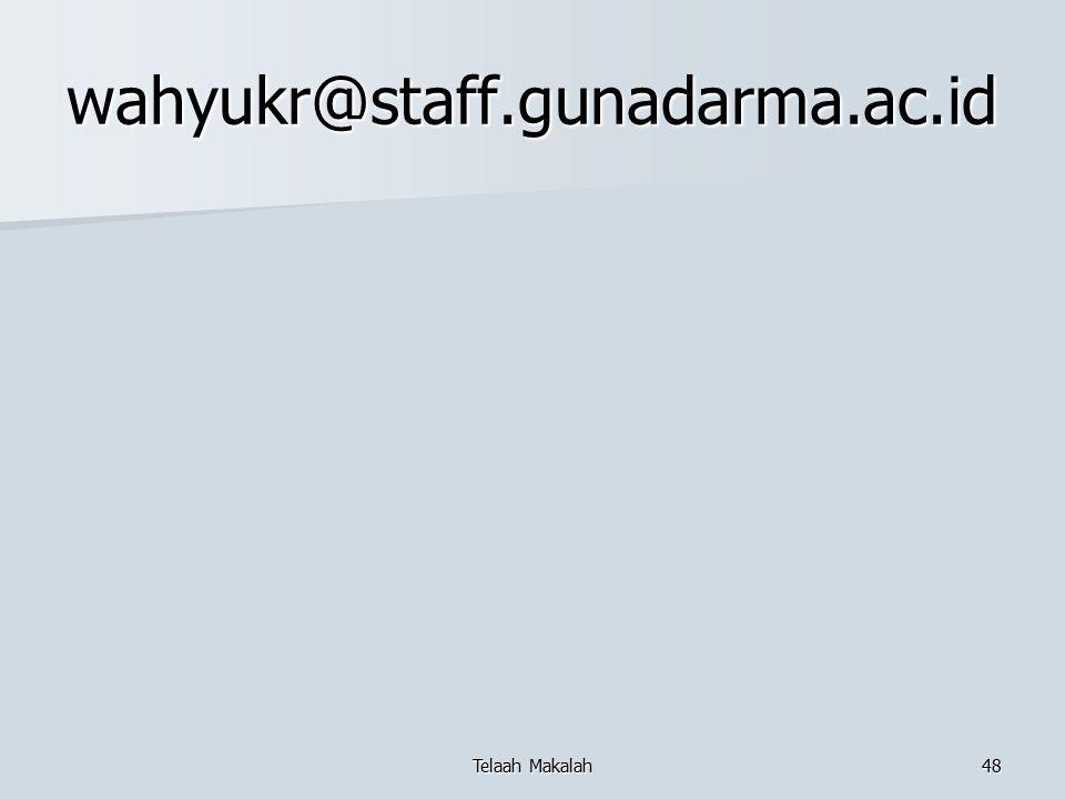 wahyukr@staff.gunadarma.ac.id Telaah Makalah