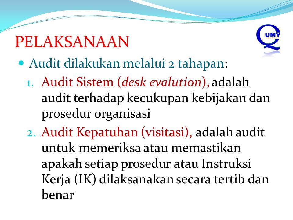 PELAKSANAAN Audit dilakukan melalui 2 tahapan:
