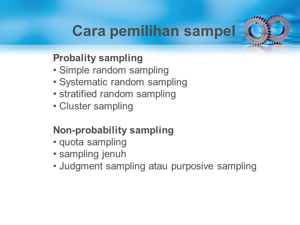 Cara pemilihan sampel Probality sampling Simple random sampling
