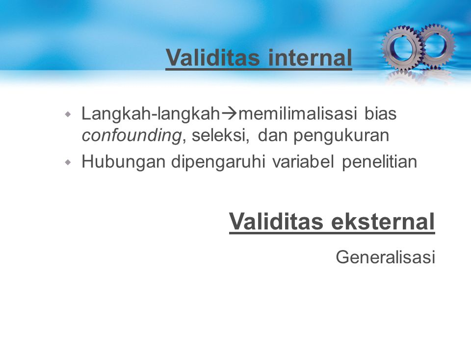 Validitas internal Validitas eksternal