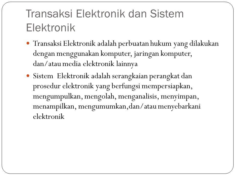 Transaksi Elektronik dan Sistem Elektronik