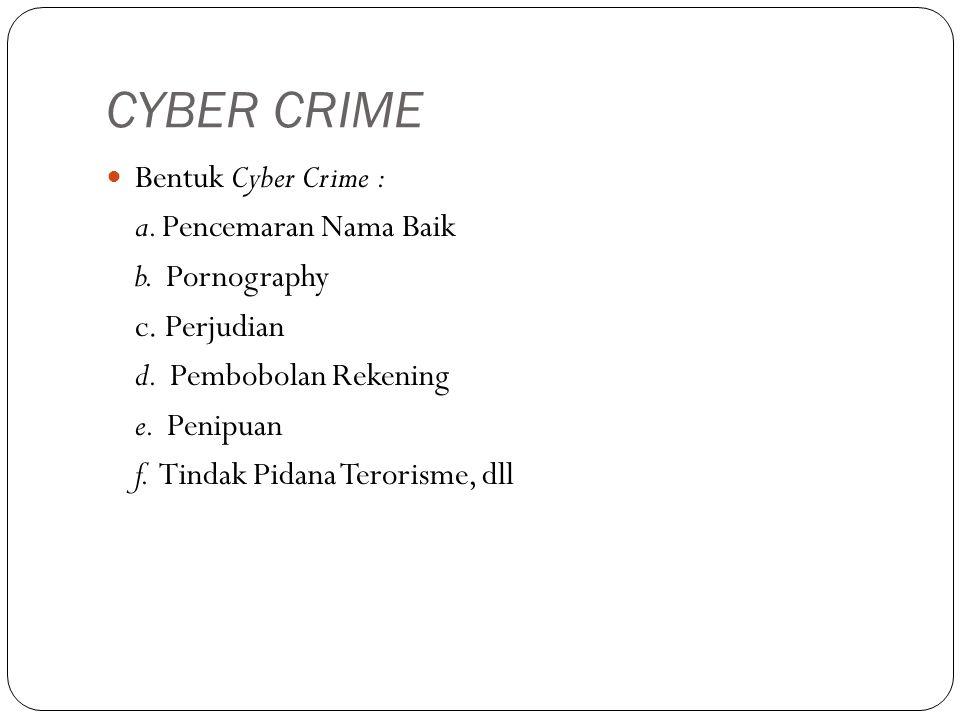 CYBER CRIME Bentuk Cyber Crime : a. Pencemaran Nama Baik