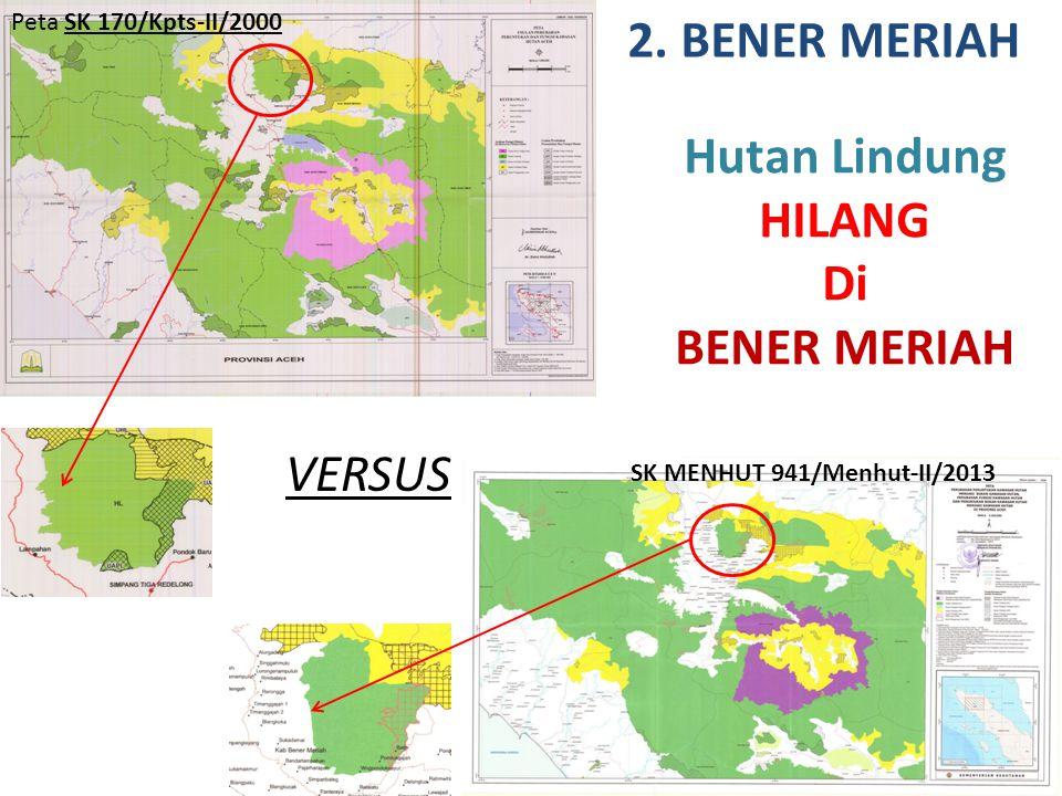 2. BENER MERIAH Hutan Lindung HILANG Di BENER MERIAH